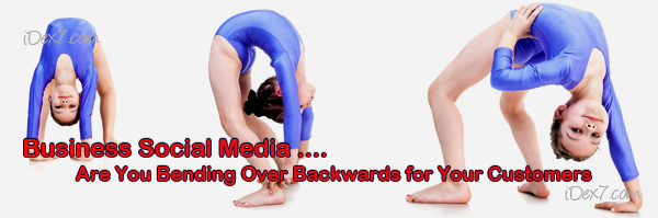 Business Social Media - are you bending over backwards